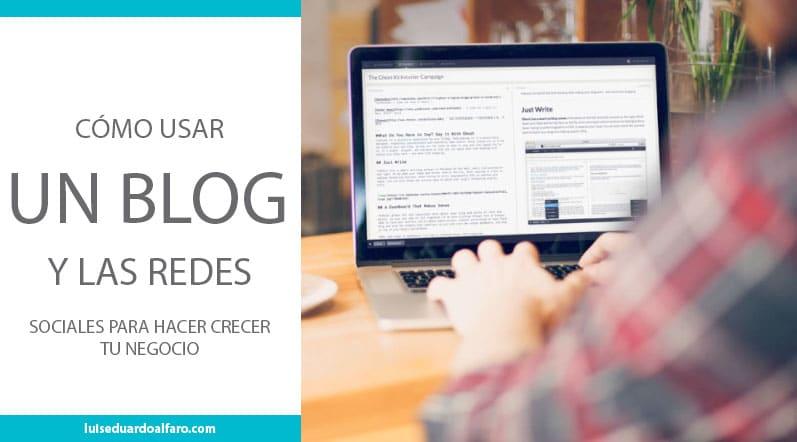 Cómo usar un blog y la redes sociales para hacer crecer tu negocio