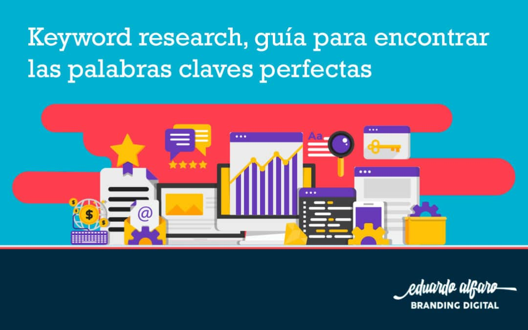 Keyword research, guía para encontrar las palabras claves perfectas