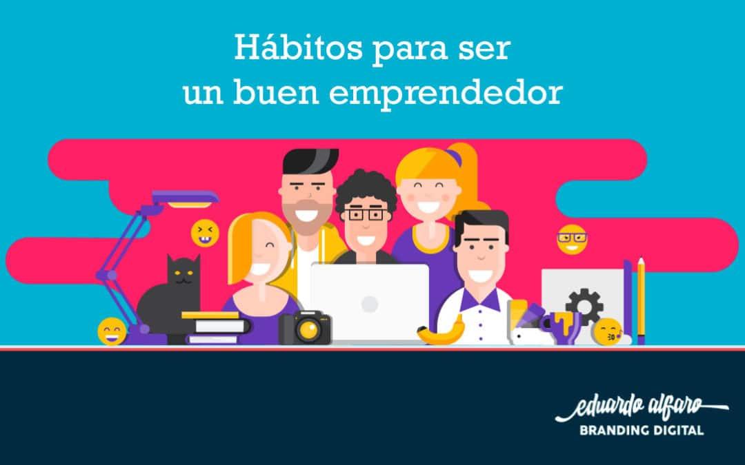 Hábitos para ser un buen emprendedor